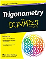 Trigonometry For Dummies, 2nd Edition (For Dummies Series)