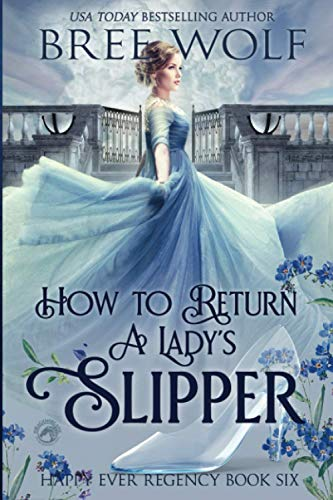 How to Return a Lady's Slipper (Happy Ever Regency, Band 6)