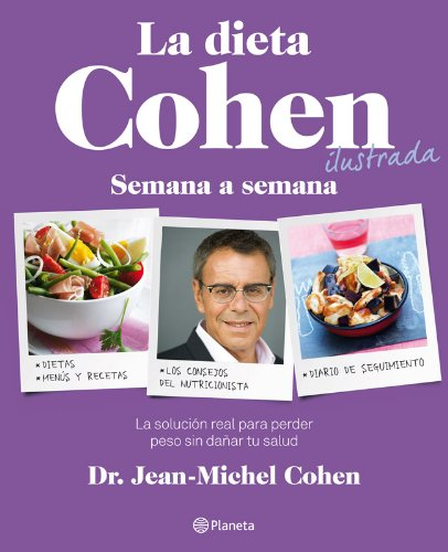 La dieta Cohen ilustrada: Semana a semana