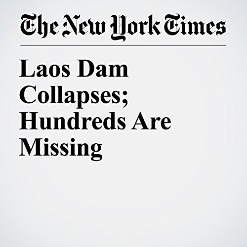 Laos Dam Collapses; Hundreds Are Missing copertina