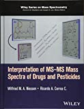 Interpretation of MS-MS Mass Spectra of Drugs and Pesticides