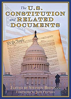 The U.S. Constitution and Related Documents by [Stephen Brennan, Jesse Ventura]