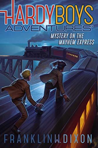 Mystery on the Mayhem Express (Volume 23) (Hardy Boys Adventures, Band 23)