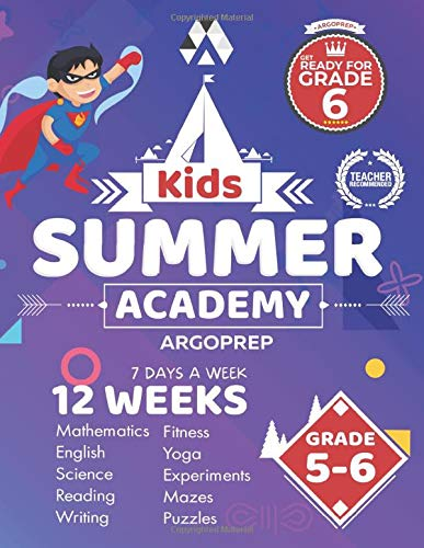 Kids Summer Academy by ArgoPrep - Grades 5-6: 12 Weeks of Math, Reading, Science, Logic, Fitness and
