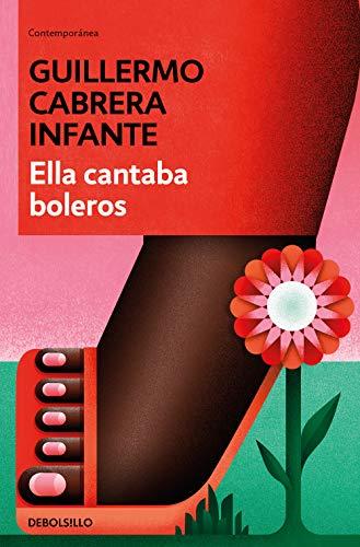 Ella cantaba boleros (Spanish Edition)