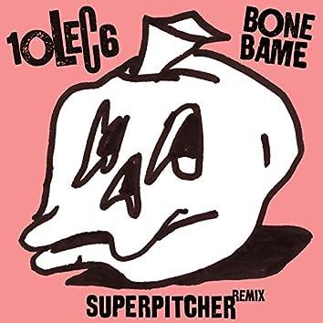 Bone Bame (Superpitcher Dub Remix)
