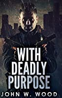 With Deadly Purpose