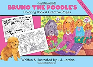 Bruno the Poodle's Coloring Book & Creative Pages: Color, write, draw, and play with Bruno and friends