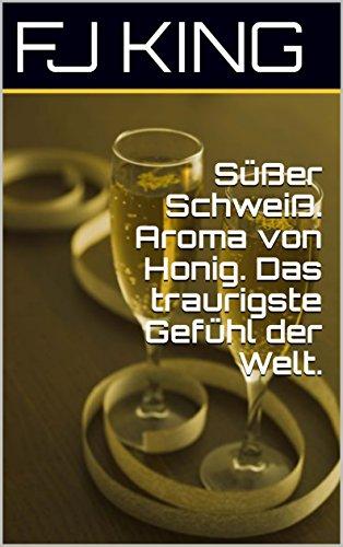 günstig Süß süß.  Der Duft von Honig.  Das traurigste Gefühl der Welt. Vergleich im Deutschland