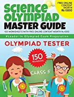 Science Olympiad Master Guide - Class 5: 150Worksheets with Free Online Content worth Rs 1500