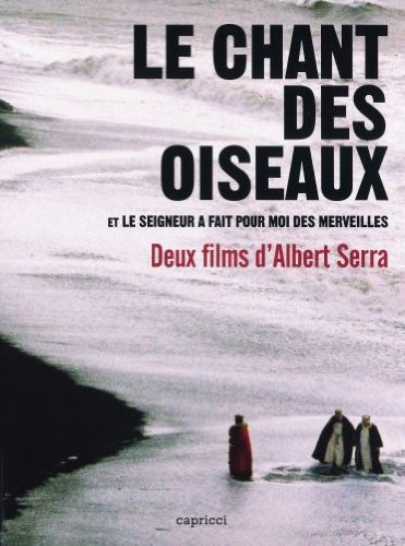 Albert Serra Collection - 2-DVD Set ( El cant dels ocells / El senyor ha fet en mi meravelles ) ( Birdsong (Bird song) / The Lord Worked Wonders In Me )