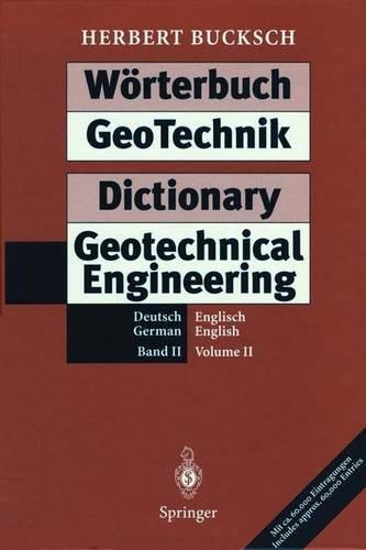 Wörterbuch GeoTechnik Dictionary Geotechnical Engineering: Band II / Volume II (German and English