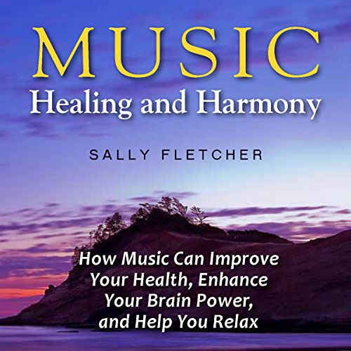 Music, Healing and Harmony audiobook cover art