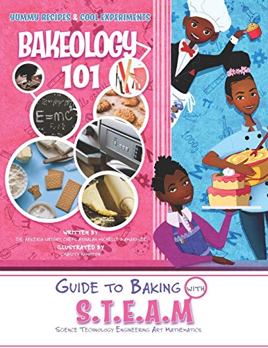 Bakeology 101: Guide to Baking with S.T.E.A.M