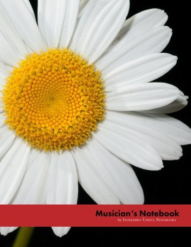 Musician's Notebook (daisy flower glossy edition): for all musicians, songwriters, music students, educators, lyricists, and composers