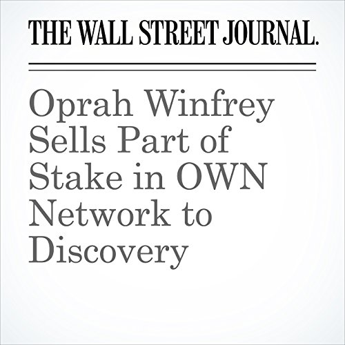 Oprah Winfrey Sells Part of Stake in OWN Network to Discovery audiobook cover art