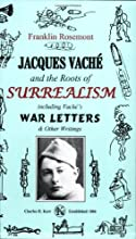 Jacques Vache and the Roots of Surrealism: Including Vache