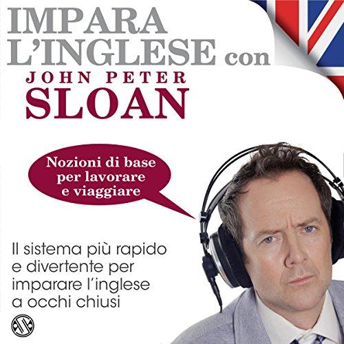 Impara l'inglese con John Peter Sloan - Nozioni di base per lavorare e viaggiare audiobook cover art