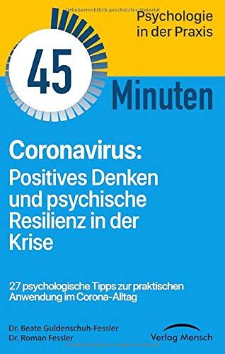 Coronavirus: Positives Denken und psychische Resilienz in der Krise (Verlag Mensch TaschenGuide, Band 1)