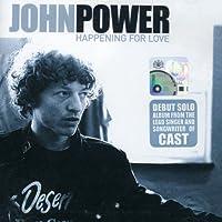 Happening For Love by John Power (2003-08-05)