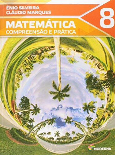 Matemática. Compreensão e Prática. 8º Ano