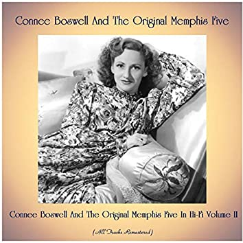 Connee Boswell And The Original Memphis Five In Hi-Fi Volume II (All Tracks Remastered)