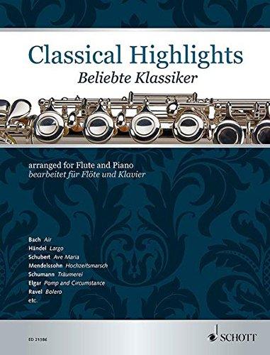 Classical Highlights: Beliebte Klassiker für Flöte und Klavier. Flöte und Klavier.