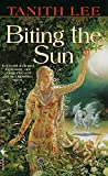 Biting the Sun: A Novel