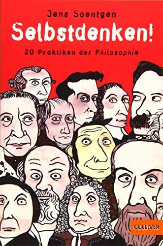 Selbstdenken!: 20 Praktiken der Philosophie