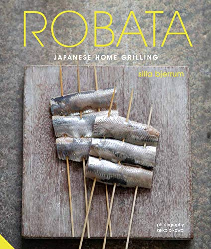 Bjerrum, S: Robata: Japanese Home Grilling