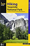Hiking Yosemite National Park: A Guide to 61 of the Park's Greatest Hiking Adventures (Where to Hike)