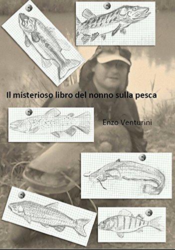 Il misterioso libro del nonno sulla pesca (Italian Edition)