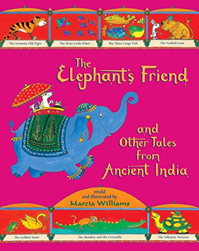 The Elephant's Friend and Other Tales from Ancient India (PB)