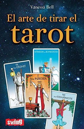 Arte de tirar el tarot, el: Conozca las distintas maneras de tirar las cartas e interpretar el tarot (Divulgacion)
