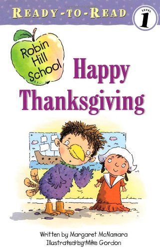 Happy Thanksgiving (Robin Hill School Ready-to-Read, Level 1)