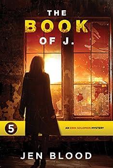 The Book of J. (Erin Solomon Pentalogy 5) by [Jen Blood]