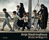 Anja Niedringhaus. Bilderkriegerin: Katalog zur Ausstellung im Käthe Kollwitz Museum, Köln 2019 (Taschenbuch)