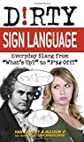 Dirty sign language by Ulysses Press (17-Jun-2010) Paperback