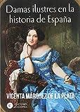 Damas ilustres de la historia de españa (Casiopea Historia)