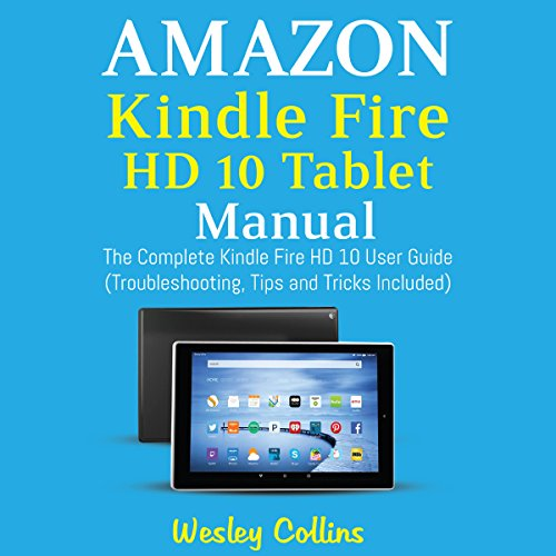 Amazon kindle fire hd 10 tablet manual the complete kindle fire hd amazon kindle fire hd 10 tablet manual the complete kindle fire hd 10 user guide solutioingenieria Images