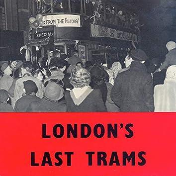London's Last Trams
