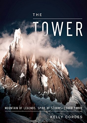 Tower: A Chronicle of Climbing and Controversy on Cerro Torre