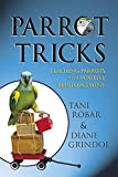Parrot Tricks: Teaching Parrots with Positive Reinforcement