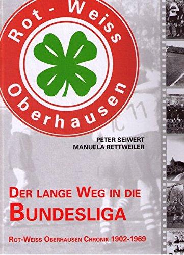 Der lange Weg in die Bundesliga: Rot-Weiss Oberhausen. Chronik 1902-1969