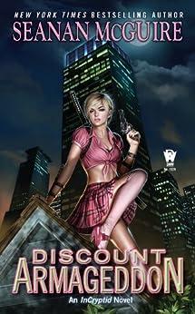 Discount Armageddon (InCryptid Book 1) by [Seanan McGuire]