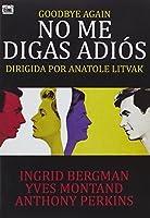 Goodbye Again - No me digas adios - Anatole Litvak - Ingrid Bergman.