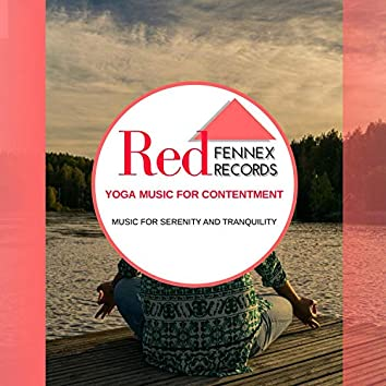Yoga Music For Contentment - Music For Serenity And Tranquility