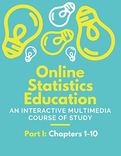 Compare Textbook Prices for Online Statistics Education: An Interactive Multimedia Course of Study Part I: Chapters 1-10  ISBN 9781687894250 by Lane, David M