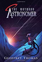 The Wayward Astronomer