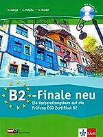 B2-Finale neu. Uebungsbuch und Audio-CD: Ein Vorbereitungskurs auf die Pruefung OeSD Zertifikat B2